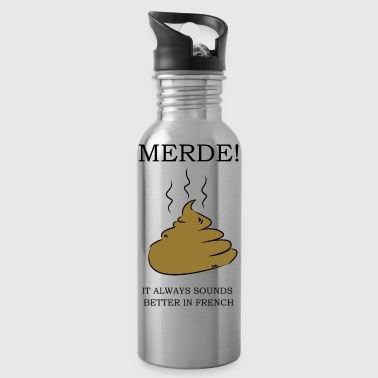 MERDE! It always sound better in french - Trinkflasche