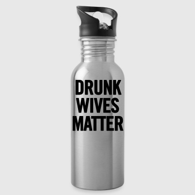 Drunk Wives Matter Black - Water Bottle