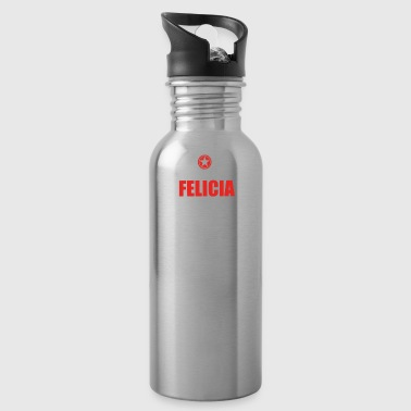 Gift it a thing birthday understand FELICIA - Water Bottle