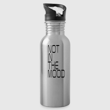 not in the mood - Water Bottle