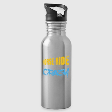 I love horse riding gift to burn off crazy - Water Bottle