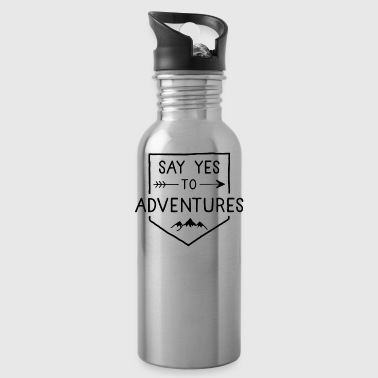 Say yes for Adventures - Trinkflasche