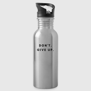 Don t give up - Water Bottle