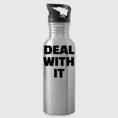 DEAL WITH IT - Water Bottle