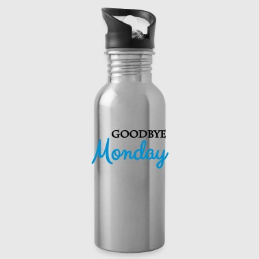 Goodbye monday - Water Bottle