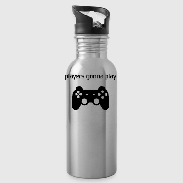 Players gonna Play / Geschenk Idee - Trinkflasche