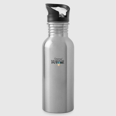Tomorrow is the day of the future - Water Bottle
