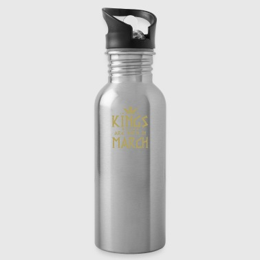 Kings are born in MARCH - Water Bottle