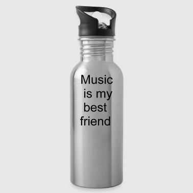 Music is my best friend - Trinkflasche