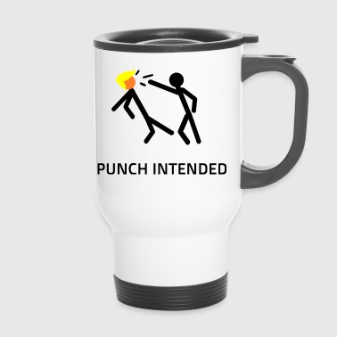 PUNCH INTENDED - Thermobecher