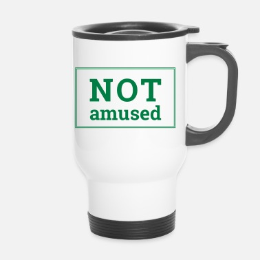 Amusement Pas amusé - Mug thermos