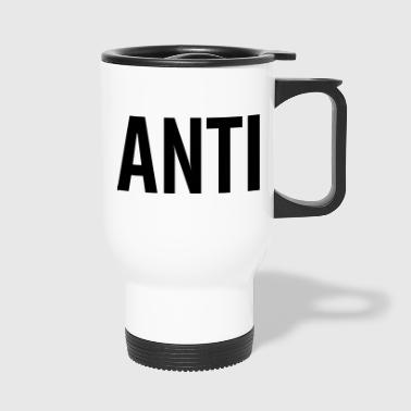 Anti - Travel Mug