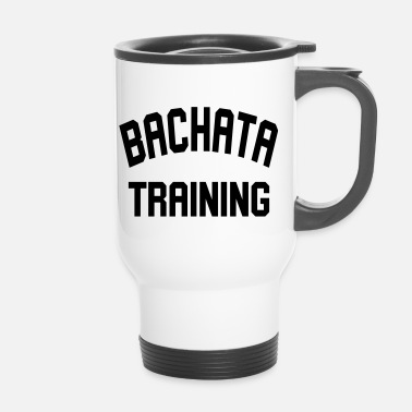 Training Bachata Training - Chemise de danse - Mug thermos