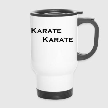 karate karate - Thermobecher