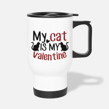 Cat My Cat is My Valentine - Travel Mug