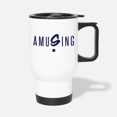 Amusing AMUSING - Travel Mug