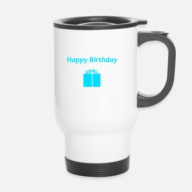 Happy Birthday Happy Birthday Birthday Gift idea turchese - Tazza termica