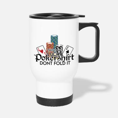 Bluff Poker Lucky Shirt - Dont Fold Word Game - Mug isotherme
