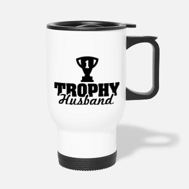 Husband Trophy Husband - Travel Mug