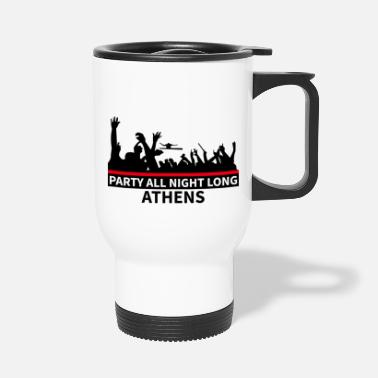Party ATHENS - Party All Night Long - Travel Mug