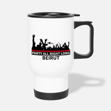 Party Party All Night Long Beirut - Travel Mug