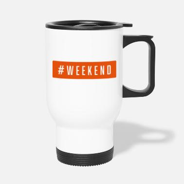 Weekend #weekend - Travel Mug
