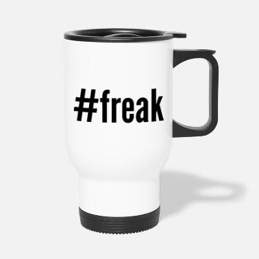 Freak #freak - Travel Mug