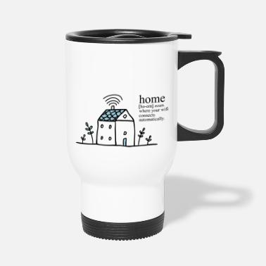 Bandwidth Home is where your wifi connects automatically - Travel Mug