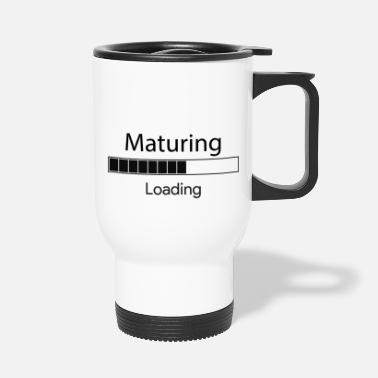 Mature maturing loading - Travel Mug