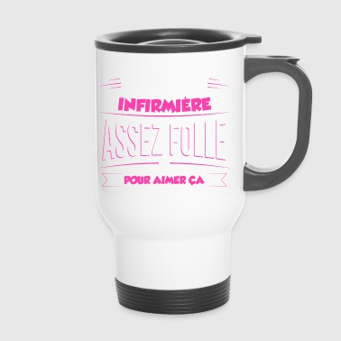 Infirmiere Assez douee pour etre Infirmiere - Mug thermos