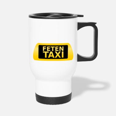 Fete Feten Taxi - Thermobecher