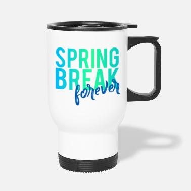 Spring Break Spring Break / Spring Break: Spring Break forever - Thermosbeker