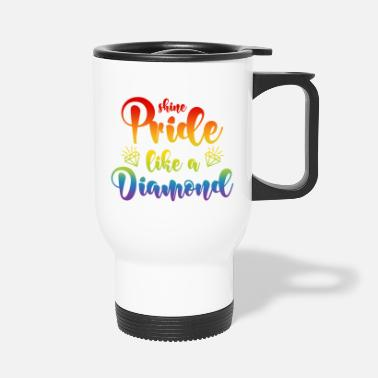Gay LGBT Diamant Spruch Shine Pride Like A Diamond - Thermobecher