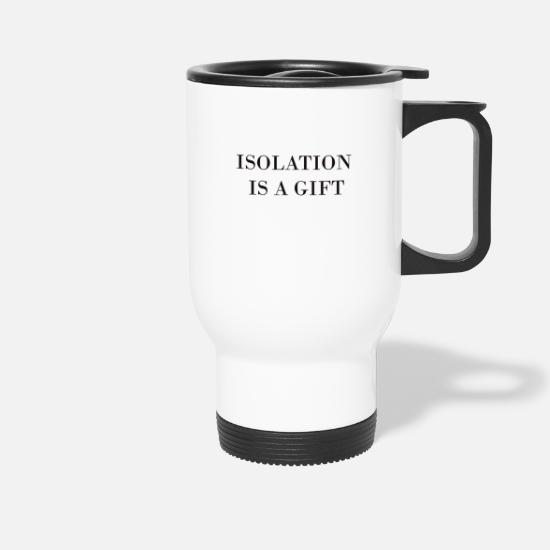 Birthday Mugs & Drinkware - ISOLATION IS A POISON - Travel Mug white