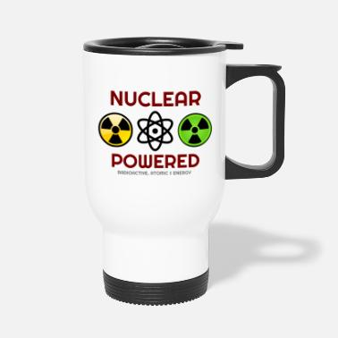 Nuclear It's All about Nuclear, Nuclear, Nuclear Hoodies, - Travel Mug