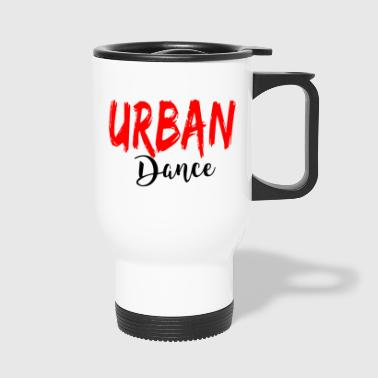 Urban Dance - Urban Dance Shirt - Mug thermos