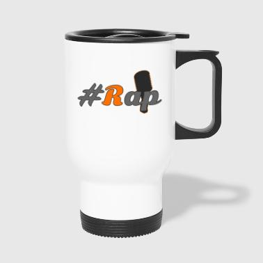#Rap - Travel Mug