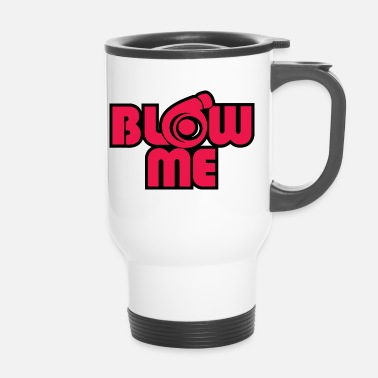 Blowen Blow Me - Thermo mok