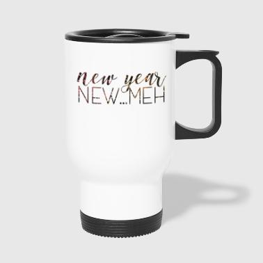 New Year's Eve / New Year. New ... Meh. - Travel Mug