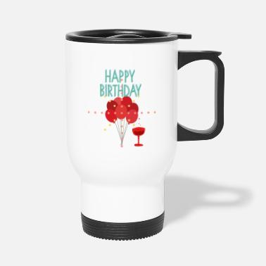 Happy Birthday happy Birthday - Travel Mug