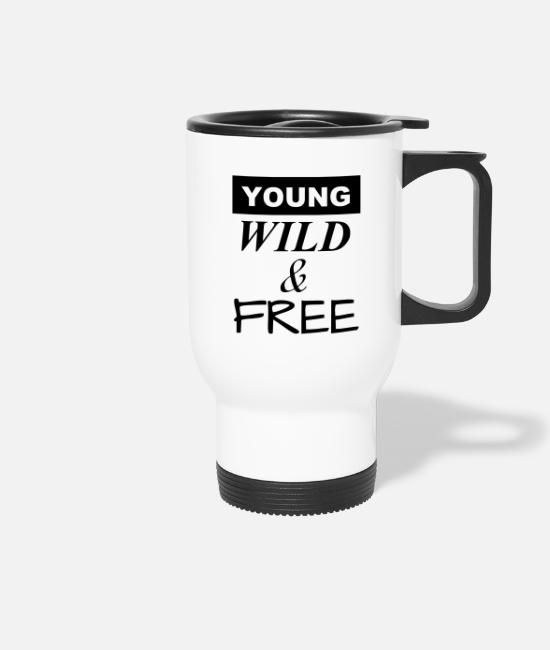 Young Mugs & Drinkware - young, wild and free - young, wild and free - Travel Mug white