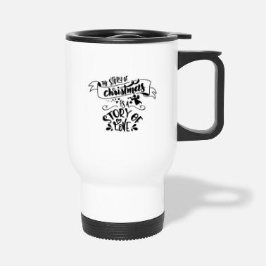 Story The Story os Christmas is a story of love - Travel Mug