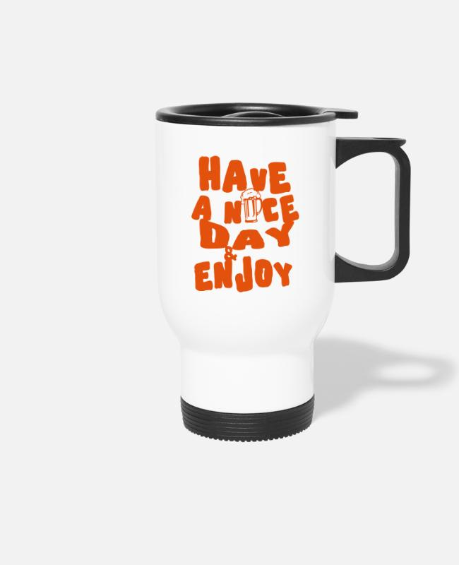 Quote Mugs & Drinkware - Beer quote have Nice day enjoy 2404) - Travel Mug white