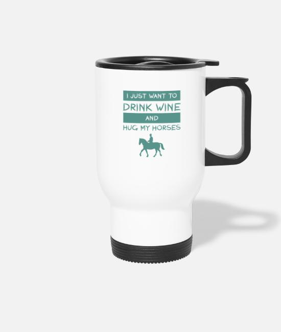 Riding Mugs & Drinkware - ride horse alcohol wine love gift arab - Travel Mug white