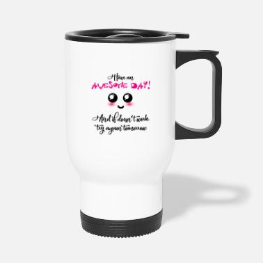 Great Day Great day - Travel Mug