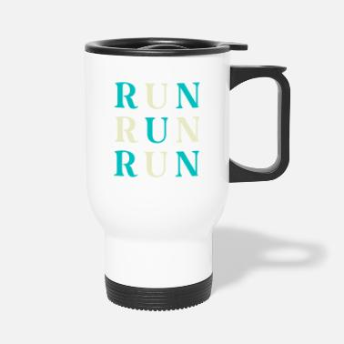 Run RUN RUN RUN - Travel Mug