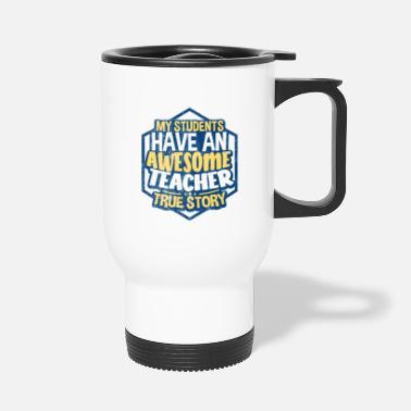 Teacher Teacher - Travel Mug