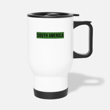 South South America - South America - Travel Mug