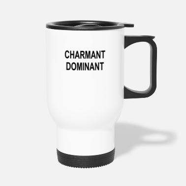 Charm Charming dominant charm dominance - Travel Mug