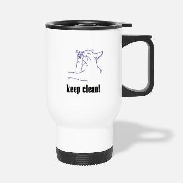 Clean What It Is keep clean, cat, clean, pet, meow, clean - Travel Mug